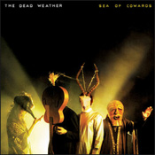 The Dead Weather / Sea of Cowards