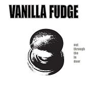VANILLA FUDGE: Out Through The In Door