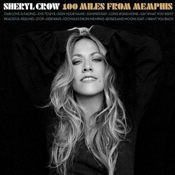Sheryl Crow / 100 Miles from Memphis